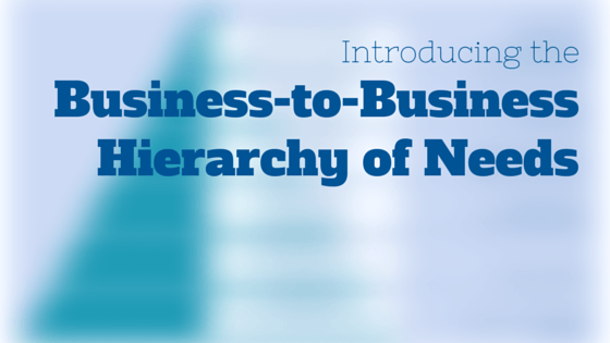 Business-to-Business Hierarchy of Needs