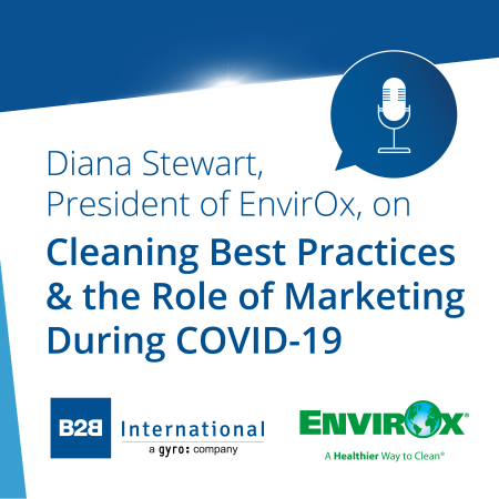 Diana Stewart, President of EnvirOx, on Cleaning Best Practices and the Role of Marketing During COVID-19