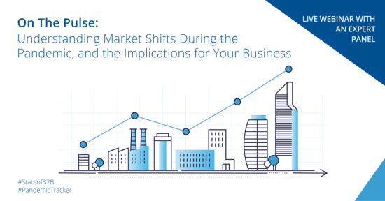 On The Pulse Webinar: Understanding Market Shifts During the Pandemic and the Implications for Your Business