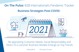 Business Strategies Post-COVID: Customer Needs, Social Responsibility and D2C Business Models the Top Trends