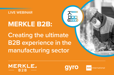 Webinar On Demand: Creating the Ultimate B2B Experience in the Manufacturing Industry