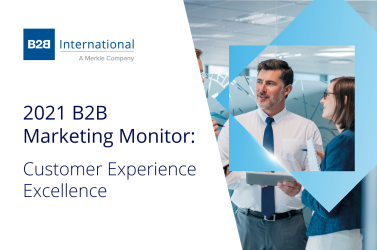 The 2021 B2B Marketing Monitor - Customer Experience Excellence